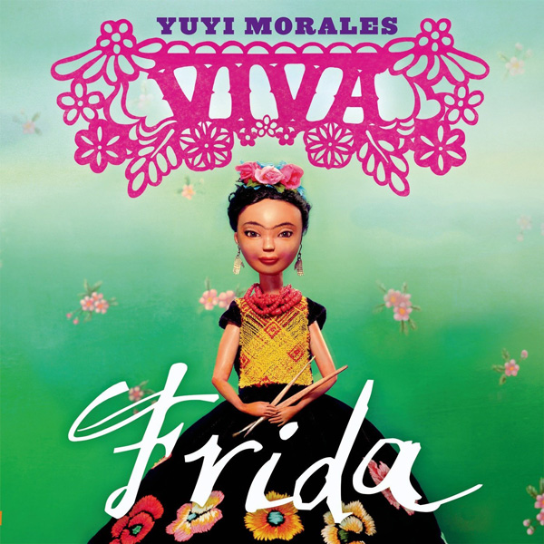 Creative Courage for Young Hearts 15 Emboldening Picture Books Celebrating the Lives of Great Artists, Writers, and Scientists - FRIDA KAHLO