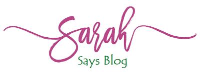 Sarah Says Blog