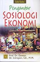 toko buku rahma: buku PENGANTAR SOSIOLOGI EKONOMI, pengarang damsar, penerbit kencana