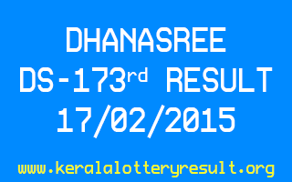 DHANASREE Lottery DS 173 Result 17-02-2015