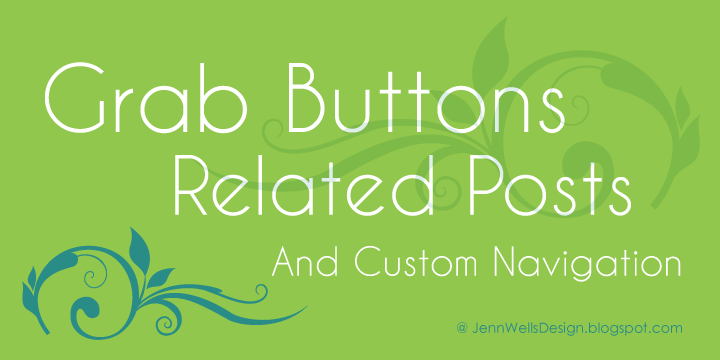 Grab buttons, related posts, and custom navigation | Business, Life & Design