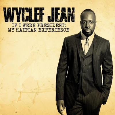 Wyclef Jean – If I Were President: My Haitian Experience EP (2010) (320 kbps)