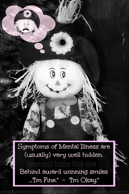Symptoms of Mental Illness are (usually) very well hidden... (Innermost hidden from view) | Quote | Mental illness | Mental Health | via @stuckinscared