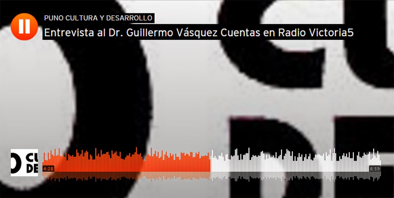 https://soundcloud.com/puno-cultura-y-desarrollo/entrevista-al-dr-guillermo-vasquez-cuentas-en-radio-victoria5