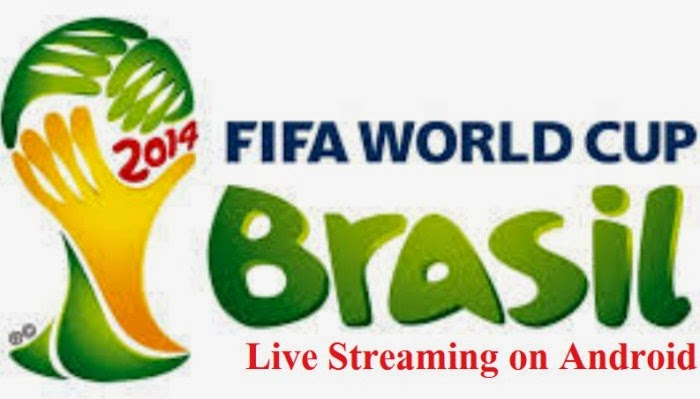 FIFA World Cup 2014 Live Streaming on Android