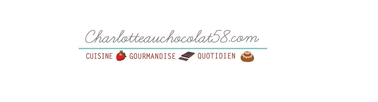 Charlotteauchocolat58 | Blog culinaire Lyon