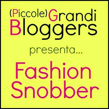 Outfit perfetto piccole grandi bloggers fashion snobber for Fashion snobber