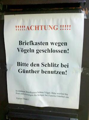Briefkasten wegen Vögeln geschlossen! Bitte den Schlitz bei Günther benutzen!