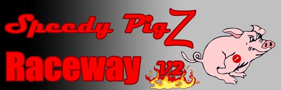 Speedy PigZ Raceway