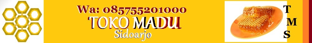 RUMAH MADU SIDOARJO | 085755201000 | TOKO PENJUAL MADU ASLI DI SIDOARJO WARU GEDANGAN TAMAN BUDURAN