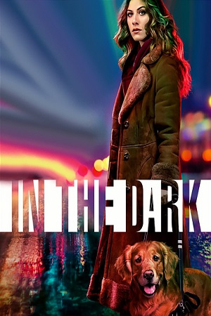 In the Dark S01 All Episode [Season 1] Complete Download 480p