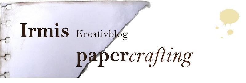 Irmis Kreativblog papercrafting