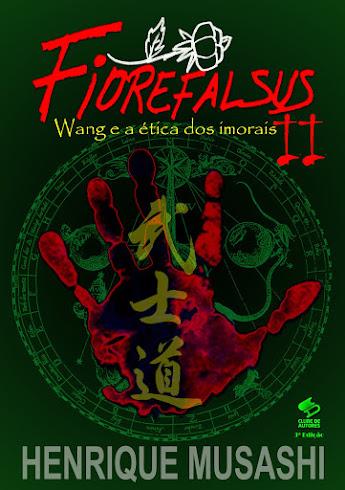 """Livro """"FIOREFALSUS II - Wang e a ética dos imorais!"""""""