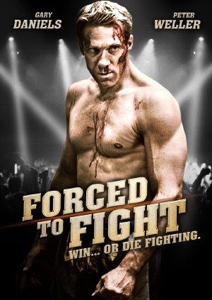 Đấu hoặc Chết - Forced to Fight (2011) Vietsub