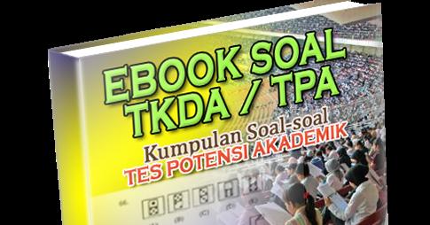 Ebook Soal Tes Tkda Tpa Amp Toep Toefl Ebook Kumpulan Soal Tkda Tpa