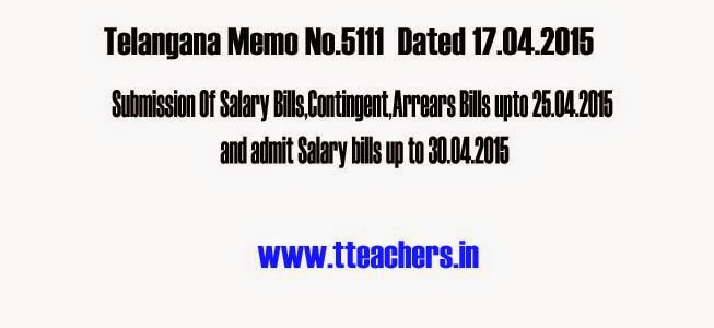 Telangana/TS Treasury,DDOREQ,Contingent bills,Arrears Bills,Salary Bills,Relaxation Orders,Extended Date,Salary bills Submission last Date,Prc Bill submission Extended date,TS Memo.5111 Submission of PRC 2015 Fixation Bills, Contingent Bills, Regular Salary Bills, PRC 2015 Arrears BillsRelaxation