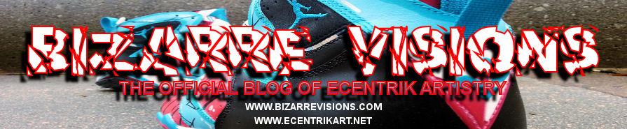 Ecentrik Artistry Blog - Bizarrevisions.com