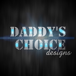 Daddy's Choice Designs