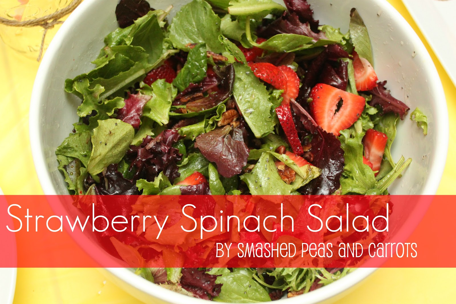 Strawberry Spinach Salad - Smashed Peas & Carrots