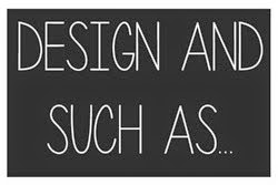Design and such as.....