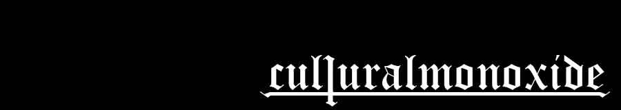 Cultural Monoxide