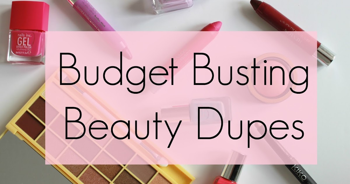 budget busting beauty dupes