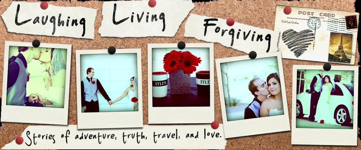 Laughing, Living, Forgiving