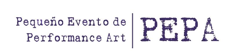 P.E.P.A. Pequeño Evento de Performance Art