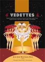 6 VEDETTES 6. Apuntes biográficos de las reinas de la revista: Celia Gámez, Queta Claver, Virginia
