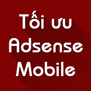 Cách tùy chỉnh quảng cáo Adsense trên giao diện mobile