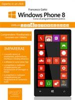 Windows Phone 8: corso di programmazione pratico. Livello 4 - eBook