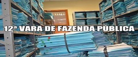 12ª VARA DE FAZENDA PÚBLICA