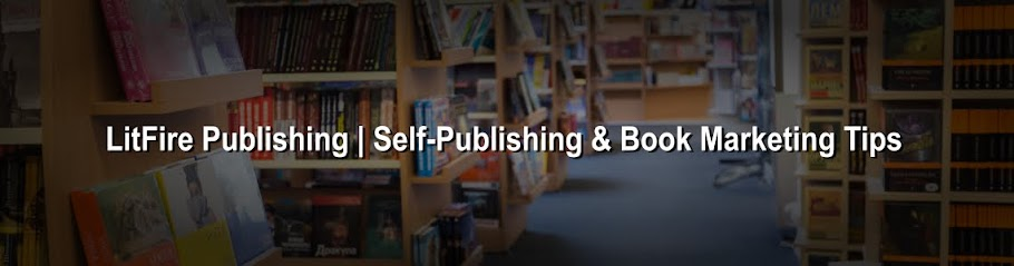 LitFire Publishing | Self-Publishing & Book Marketing Tips