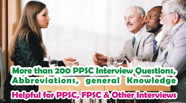 PPSC Interview Questions, Abbreviations and GK