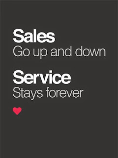 QUOTES BOUQUET: Sales go up and down, Service stays forever.