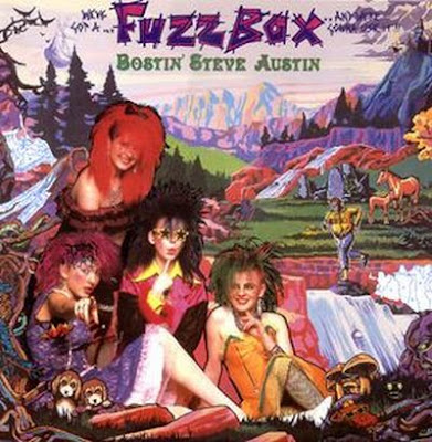 We Got a Fuzzbox and  We\'re Gonna Use it-Bostin\' Steve Austin
