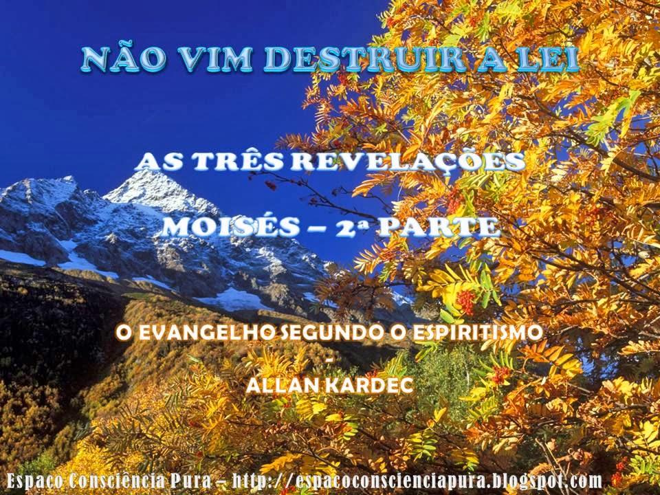 Espaço Consiência Pura, http://espacoconscienciapura.blogspot.com/, Espiritismo, O Evangelho Segundo O Espiritismo - Allan Kardec