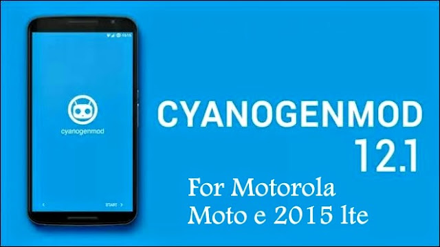 Flash cyanogenmod custom rom on moto e 2015 CDMA