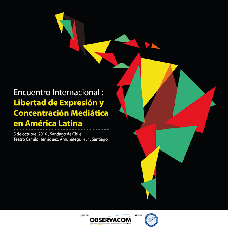SANTIAGO: ENCUENTRO INTERNACIONAL: LIBERTAD DE EXPRESIÓN Y CONCENTRACIÓN MEDIÁTICA EN AMÉRICA LAT