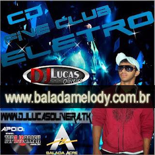 --==CD Five Club Eletro - DJ Lucas Oliveira==--