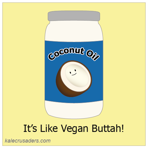 Coconut oil, vegan butter, vegan buttah, it's like vegan butta, it's like buttah, Linda Richmand