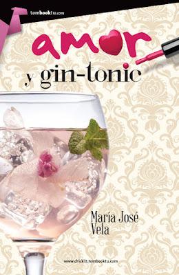 LIBRO - Amor y gin-tonic  María José Vela (Tombooktu - 3 Febrero 2016)  NOVELA ROMANTICA - CHICKLIT  Edición papel & digital ebook kindle  Comprar en Amazon España