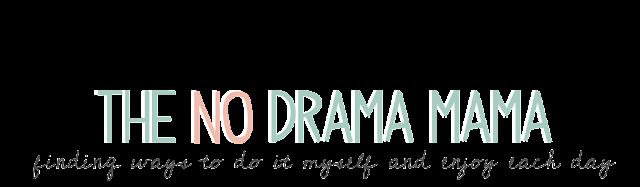 The NO Drama Mama