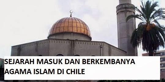 masjid assalam - sejarah perkembangan islam di chili