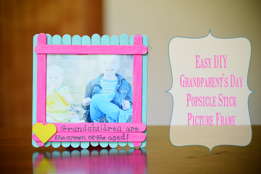 Easy DIY Grandparents Day Popsicle Stick Photo Frame - A Modern Day ...