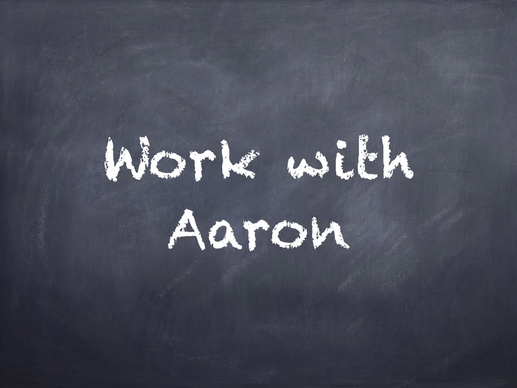 Work With Aaron