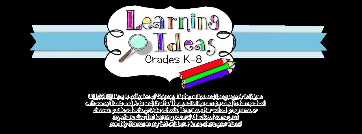 Learning Ideas - Grades K-8