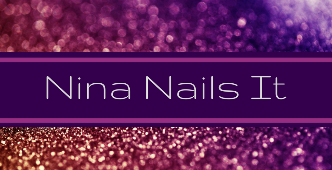 Nina Nails It!