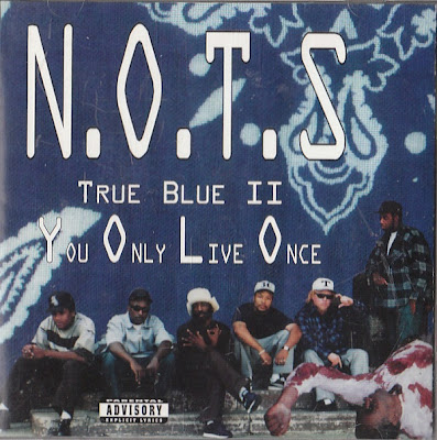N.O.T.S – True Blue II: You Only Live Once (CD) (1994) (VBR V0)