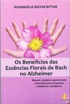 Livro Os Benefícios das Essências Florais de Bach no Alzheimer
